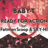 BABY-T Ready For Action feat. Fatman Scoop & SKY-HI