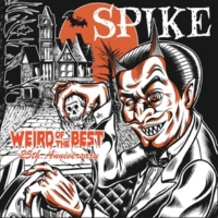 SPIKE PSYCHOBILLY IS BACK FROM THE GRAVE