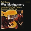 Wes Montgomery Full House [Live / Keepnews Collection]