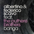 Albertino & Federico Scavo Banga (feat. The Outhere Brothers) [Radio Edit]