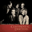 Continental Drifters Drifted: In The Beginning & Beyond