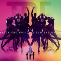 trf WATCH THE MUSIC