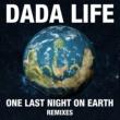 Dada Life One Last Night On Earth [Remixes]