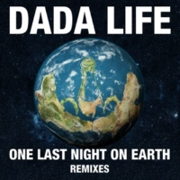 Dada Life One Last Night On Earth [East & Young Remix]