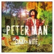 PETER MAN DAY & NITE
