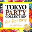 DJ FUMI★YEAH! TOKYO PARTY COLLECTION - TGC BEST PARTY! ‐ Mixed By DJ FUMI★YEAH!