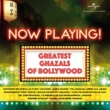 Various Artists Now Playing! Greatest Ghazals Of Bollywood