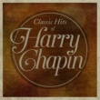 Harry Chapin Classic Hits Of Harry Chapin