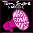 Tom Snare & Mico C Make Some Noise (Radio Edit)