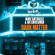 Jamie Antonelli, Joe Grossman Dark Matter (Original Mix)