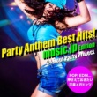 24 Hour Party Project Party Anthem Best Hits! music.jp Edition(POPからEDMまで、押さえておきたい洋楽メガヒッツ・カヴァー!)