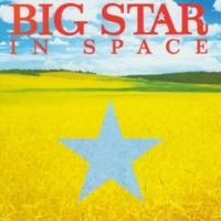 Big Star Do You Wanna Make It