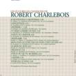 Robert Charlebois Les Plus Belles Chansons