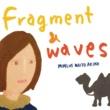 ミムラス内藤彰子 Fragment & waves