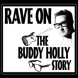 Buddy Holly & Buddy Holly Rave On - The Buddy Holly Story