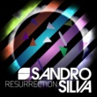 Sandro Silva Resurrection