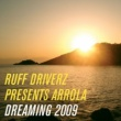 Ruff Driverz Presents Arrola Dreaming