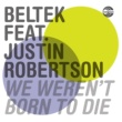 Beltek We Werent Born To Die (feat. Justin Robertson) [Extended Mix]