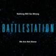 Battlestation Nothing Will Go Wrong