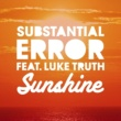 Substantial Error Sunshine (feat. Luke Truth) [Club Mix]