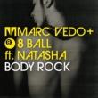 Marc Vedo & 8 Ball Body Rock (feat. Natasha)
