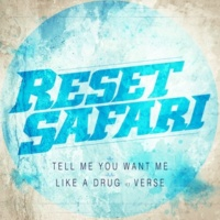 Reset Safari Like A Drug (feat. Verse)