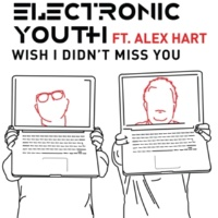 Electronic Youth Wish I Didnt Miss You (feat. Alex Hart) [NightForce]