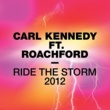 Carl Kennedy Ride The Storm (feat. Roachford) [Charles VBV & Dalite Short Remix]