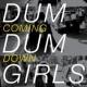 Dum Dum Girls Coming Down