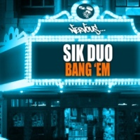 SikDuo Bang 'Em (Original Mix)