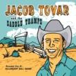 Jacob Tovar & The Saddle Tramps If You've Got the Money