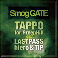TAPPO for GreenHill/LASTPASS/hiero/TIP Smog GATE (feat. LASTPASS, hiero & TIP)