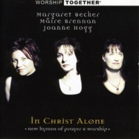 Margaret Becker/Maire Brennan/Joanne Hogg Your Hand O God Has Guided (One Church, One Faith) (In Christ Alone Album Version)