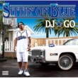 DJ☆GO SITTIN' ON BLUE
