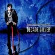 高橋直純 Naozumi Takahashi 10th Anniversary BEST DECADE SILVER