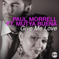 Paul Morrell Give Me Love (feat. Mutya Buena) [Extended Vocal Mix]