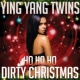Ying Yang Twins Ho Ho Ho (Dirty Christmas)