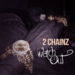 2 Chainz Watch Out