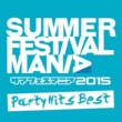 Various Artists SUMMER FESTIVAL MANIA 2015 -Party Hits Best-
