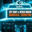 Cry Baby, Derek Marin Seduction (Cry Baby Mix)