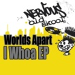 Worlds Apart I Whoa (Raved Mix)