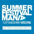 The Illuminati SUMMER FESTIVAL MANIA 2015 -AFTER HOURS BEST-