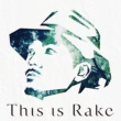 Rake This is Rake~BEST Collection~