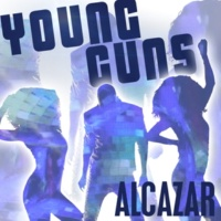 Alcazar Young Guns (Go For It) [7th Heaven Radio Edit]