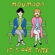 moumoon It's Our Time