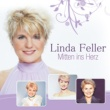 Linda Feller Mitten ins Herz