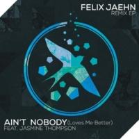 Felix Jaehn/Jasmine Thompson Ain't Nobody (Loves Me Better) (feat.Jasmine Thompson) [The Dealer Remix]