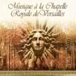 Various Artists Musique de la Chapelle Royale de Versaille