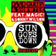 David Guetta & Showtek Sun Goes Down (feat. MAGIC! & Sonny Wilson) [Extended]