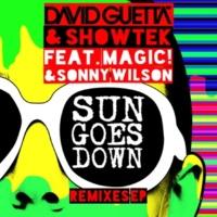 David Guetta & Showtek Sun Goes Down (feat. MAGIC! & Sonny Wilson) [Extended]